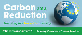 Carbon Reduction 2013: Investing in a low carbon society