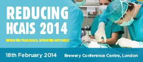 Reducing HCAIS 2014: Improving Processes  Improving Outcome