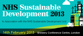 NHS Sustainable Development 2013: Delivering a Sustainable Health System
